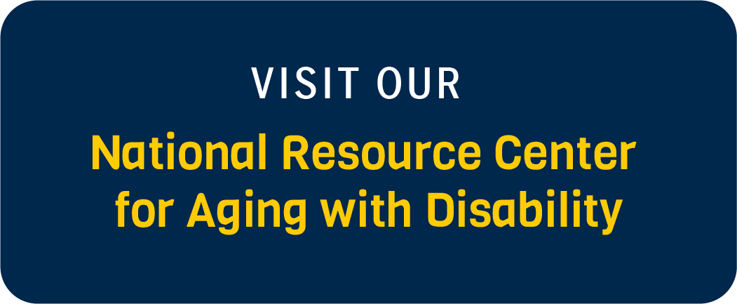 Visit Our National Resource Center for Aging with Disability